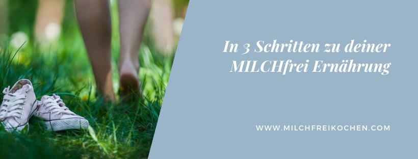 In 3 Schritten zur MILCHfreiErnährung